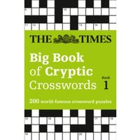 The Times Big Book of Cryptic Crosswords Book 1 : 200 World-Famous Crossword Puzzles