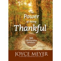 The Power of Being Thankful : 365 Life Changing Devotions