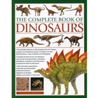 The Complete Book of Dinosaurs: The Ultimate Reference to 355 Dinosaurs from the Triassic, Jurassic and Cretaceous Periods,...