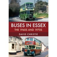 Buses in Essex : The 1960s and 1970s