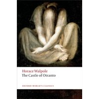 The Castle of Otranto : A Gothic Story