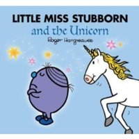 Little Miss Stubborn and the Unicorn (Large Format)