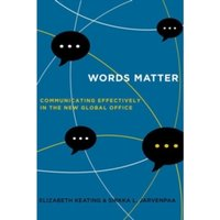 Words Matter : Communicating Effectively in the New Global Office