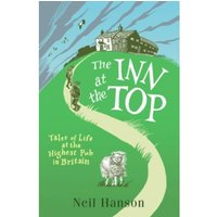 The Inn at the Top : Tales of Life at the Highest Pub in Britain