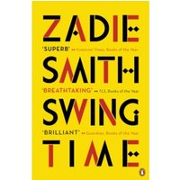 Swing Time : LONGLISTED for the Man Booker Prize 2017