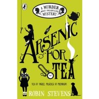 Arsenic For Tea: A Murder Most Unladylike Mystery by Robin Stevens (Paperback, 2016)