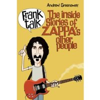 Frank Talk : The Inside Stories of Zappa's Other People
