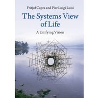 The Systems View of Life : A Unifying Vision