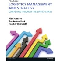 Logistics Management and Strategy 5th edition : Competing through the Supply Chain
