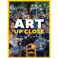 Art Up Close : From Ancient to Modern