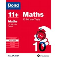 Bond 11+: Maths: 10 Minute Tests : 10-11+ years