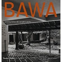 Geoffrey Bawa : The Complete Works