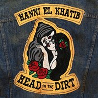 Hanni El Khatib - Head In The Dirt Vinyl
