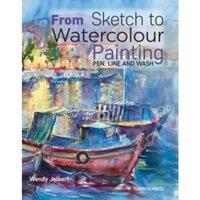 From Sketch to Watercolour Painting : Pen, Line and Wash