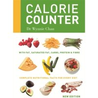 Calorie Counter: Complete nutritional facts for every diet by Wynnie Chan (Paperback, 2014)