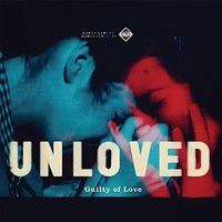 Unloved - Guilty Of Love Vinyl