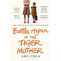 Battle Hymn of the Tiger Mother by Amy Chua (Paperback, 2012)