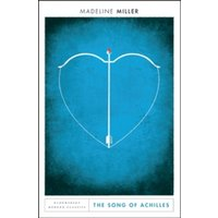 The Song of Achilles: Bloomsbury Modern Classics by Madeline Miller (Paperback, 2017)