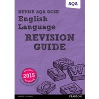 Revise AQA GCSE English Language Revision Guide: (with free online edition) by Harry Smith (Mixed media product, 2016)