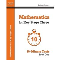 Mathematics for KS3 : 10-Minute Tests Book 1