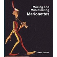 Making and Manipulating Marionettes by David Currell (Hardback, 2004)