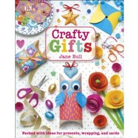 Crafty Gifts : Packed with ideas for presents, wrapping, and cards