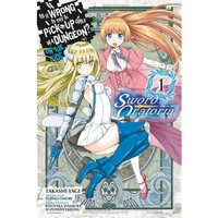 Is It Wrong To Pick Up Girls In A Dungeon?  Sword Oratoria: Volume 1