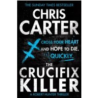 The Crucifix Killer : A brilliant serial killer thriller, featuring the unstoppable Robert Hunter