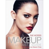 Makeup: The Ultimate Guide by Rae Morris (Paperback, 2008)