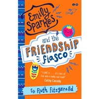 Emily Sparkes and the Friendship Fiasco : Book 1
