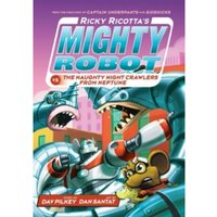 Ricky Ricotta's Mighty Robot vs The Naughty Night-Crawlers from Neptune : 8