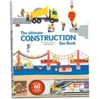 Ultimate Construction Site Book : From Around the World