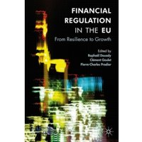 Financial Regulation in the EU : From Resilience to Growth