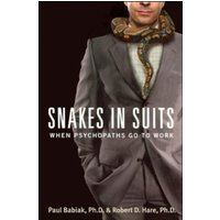 Snakes in Suits: When Psychopaths Go to Work by Paul Babiak, Robert D. Hare (Paperback, 2006)