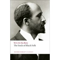 The Souls of Black Folk by W. E. B. Du Bois (Paperback, 2008)