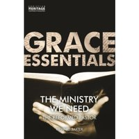 Ministry We Need : The Reformed Pastor