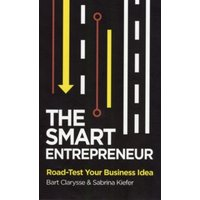 The Smart Entrepreneur : How to Build for Your Business