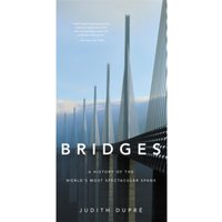 Bridges (New edition) : A History of the World's Most Spectacular Spans