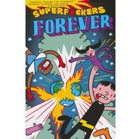 Super F*ckers Forever