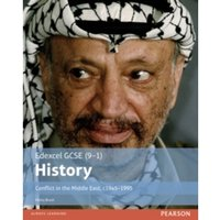 Edexcel GCSE (9-1) History Conflict in the Middle East, c1945-1995 Student Book