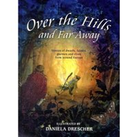 Over the Hills and Far Away: Stories of Dwarfs, Fairies, Gnomes and Elves from Around Europe by Floris Books (Hardback, 2010)