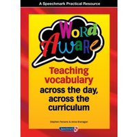 Word Aware : Teaching vocabulary across the day, across the curriculum