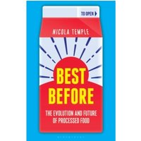 Best Before : The Evolution and Future of Processed Food