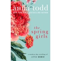 The Spring Girls : A Modern-Day Retelling of Little Women
