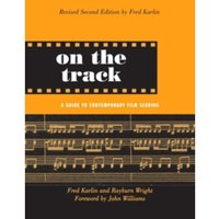 On the Track: A Guide to Contemporary Film Scoring by Rayburn Wright, Fred Karlin (Paperback, 2004)