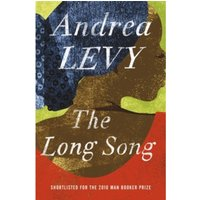 The Long Song: Shortlisted for the Man Booker Prize 2010