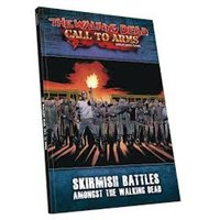 The Walking Dead: Call to Arms Skirmish Battles Rulebook