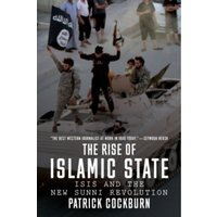 The Rise of Islamic State : ISIS and the New Sunni Revolution