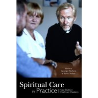 Spiritual Care in Practice: Case Studies in Healthcare Chaplaincy by Jessica Kingsley Publishers (Paperback, 2015)