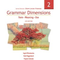 Grammar Dimensions 2 : Form, Meaning, Use